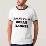 Trust me I'm an Urban Planner T-Shirt