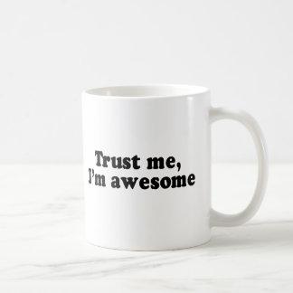 TRUST ME, I'M AWESOME CLASSIC WHITE COFFEE MUG