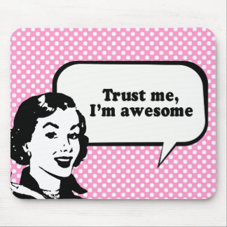 TRUST ME, I'M AWESOME MOUSE PAD