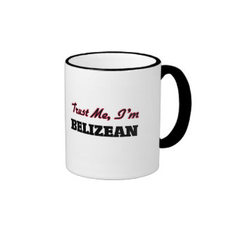 Trust me I'm Belizean Ringer Coffee Mug