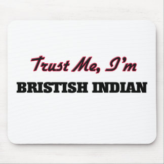 Trust me I'm Bristish Indian Mouse Pads