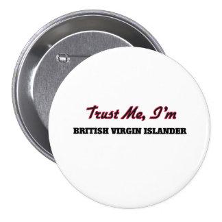 Trust me I'm British Virgin Islander Pin