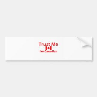 Trust Me I'm Canadian Bumper Sticker