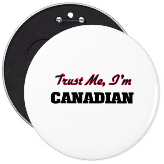 Trust me I'm Canadian Buttons