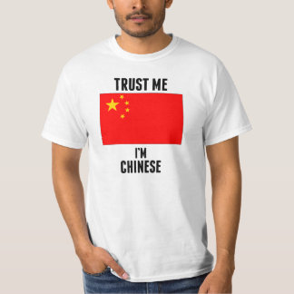 Trust Me I'm Chinese T-Shirt