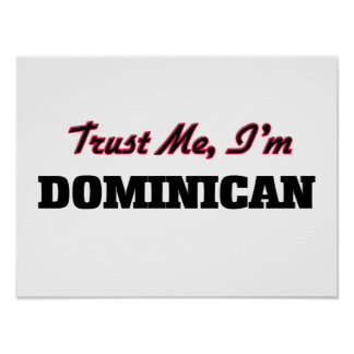 Trust me I'm Dominican Posters