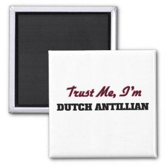 Trust me I'm Dutch Antillian Magnets