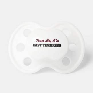 Trust me I'm East Timorese Baby Pacifier