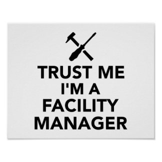 Trust me I'm Facility Manager Poster