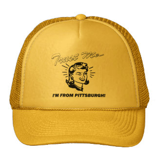 Trust Me I'm From Pittsburgh Trucker Hat