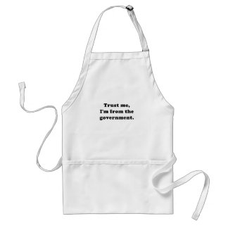Trust Me I'm from the Government Adult Apron