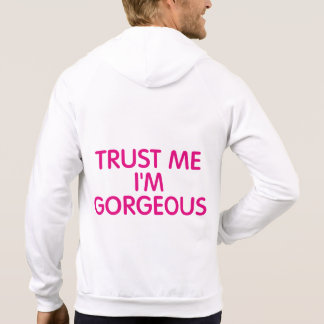 Trust Me I'm Gorgeous Hooded Pullovers