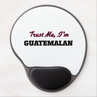 Trust me I'm Guatemalan Gel Mouse Pad