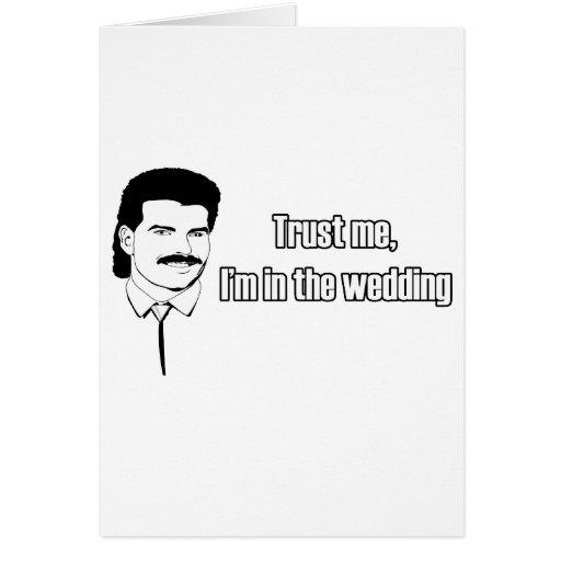 Trust Me Im In The Wedding Card