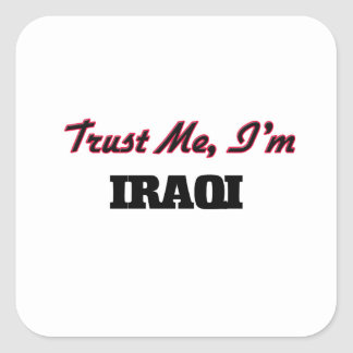 Trust me I'm Iraqi Square Sticker