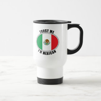 Trust Me I'm Mexican Travel Mug