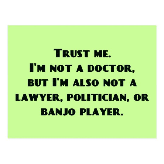 Trust Me, I'm Not a Doctor...But... Postcard