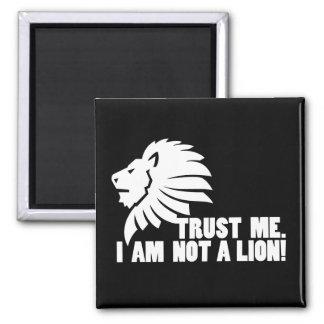 Trust Me.  I'm Not a Lion! Magnets