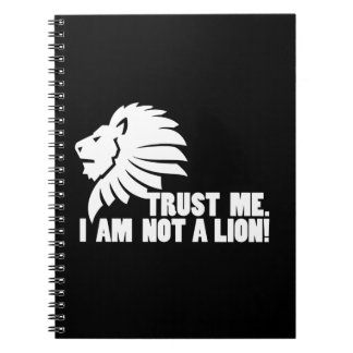 Trust Me.  I'm Not a Lion! Notebooks