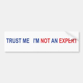 Trust me I'm Not an Expert Bumper Sticker