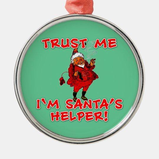 Trust Me I'm Santa's Helper Funny Tshirt Metal Ornament