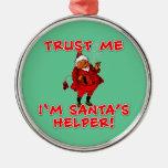 Trust Me I'm Santa's Helper Funny Tshirt Christmas Ornament