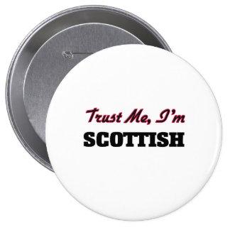 Trust me I'm Scottish 4 Inch Round Button