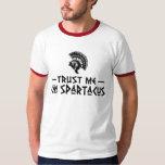Trust Me I'm Spartacus T-Shirt
