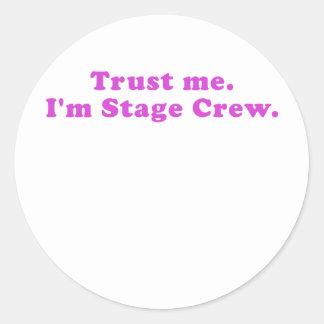 Trust Me Im Stage Crew Classic Round Sticker