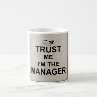 Trust me I'm the manager Classic White Coffee Mug