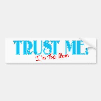 Trust Me I'm The Mom text Car Bumper Sticker