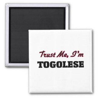 Trust me I'm Togolese Fridge Magnet