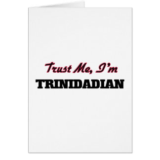 Trust me I'm Trinidadian Greeting Cards