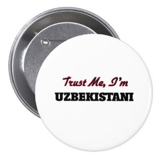 Trust me I'm Uzbekistani 3 Inch Round Button