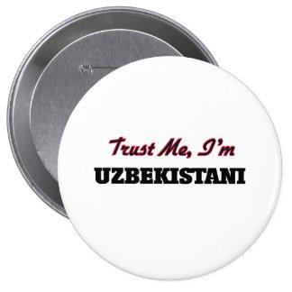 Trust me I'm Uzbekistani 4 Inch Round Button
