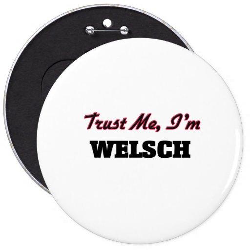 Trust me I'm Welsch Button