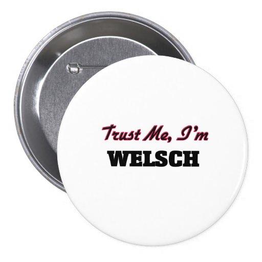 Trust me I'm Welsch Pins