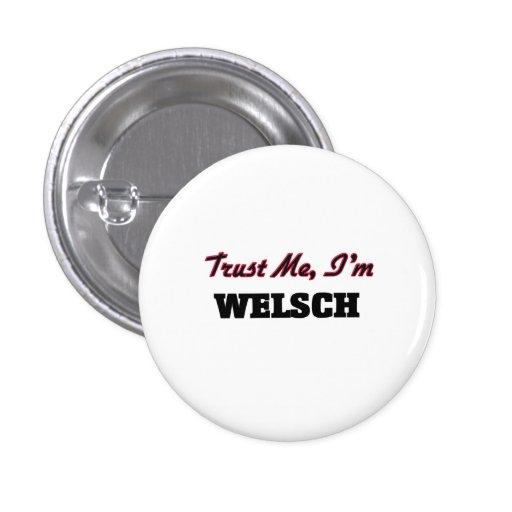 Trust me I'm Welsch Pinback Button