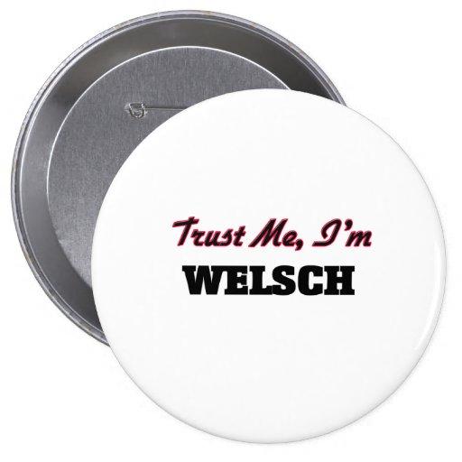 Trust me I'm Welsch Pinback Buttons