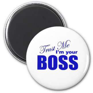 Trust Me I'm Your Boss Magnet