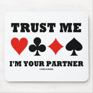 Trust Me I'm Your Partner (Bridge Card Suits) Mouse Pad