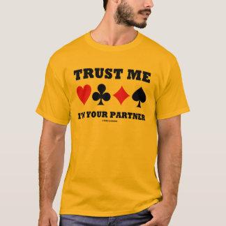 Trust Me I'm Your Partner (Bridge Card Suits) T-Shirt