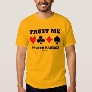 Trust Me I'm Your Partner (Bridge Card Suits) T Shirts