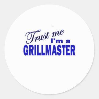 Trust Me I'ma  Grillmaster Classic Round Sticker
