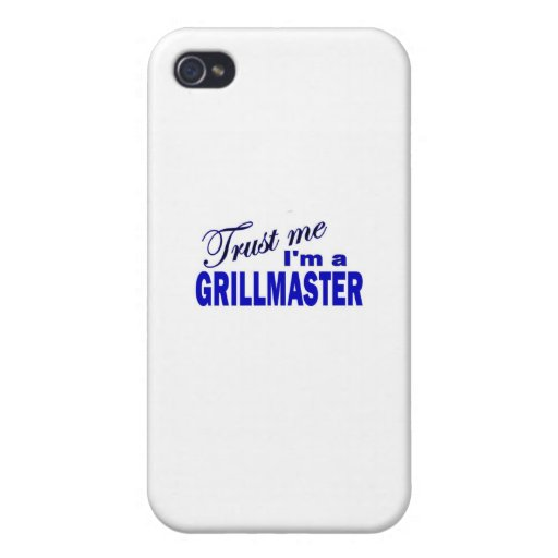 Trust Me I'ma Grillmaster iPhone 4/4S Covers
