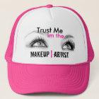 Trust me in the makeup artist trucker hat