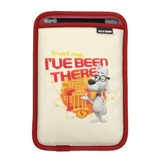 Trust Me I've Been There Sleeve For iPad Mini