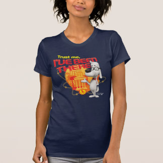 Trust Me I've Been There Tee Shirts