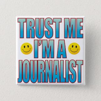 Trust Me Journalist Life B Pinback Button
