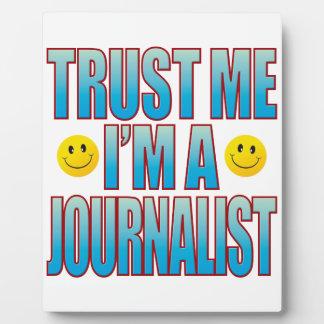 Trust Me Journalist Life B Plaque